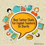 4 Best Twitter Chats For English Teachers On Storify