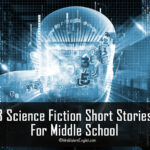 8 Science Fiction Short Stories For Middle School