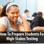 How (And Why) To Prepare Students For High-Stakes Testing