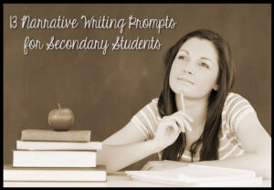 Narrative Writing Prompts for Secondary Students