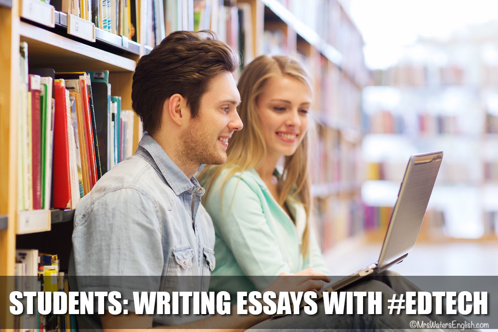 Students: Writing Essays With #EdTech