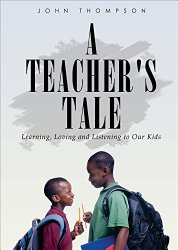 A Teacher's Tale by John Thompson