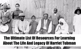 The Ultimate List Of Resources For Learning About The Life And Legacy Of Harriet Tubman