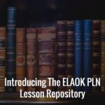 Introducing The #ELAOK PLN Lesson Repository