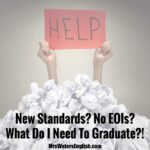 New Standards? No EOIs? What Do I Need To Graduate?!