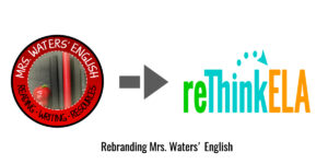 Mrs. Waters English is now ReThink ELA