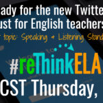 #reThinkELA Twitter Chat