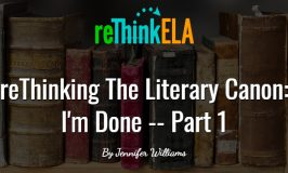 reThinking The Literary Canon: I'm Done — Part 1