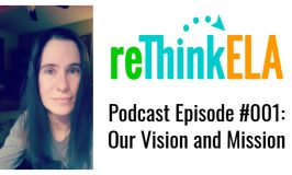 reThink ELA #001: Our Vision And Mission