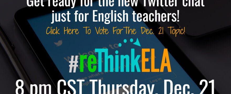 #reThinkELA Chat Poll