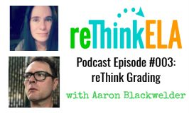 reThink ELA #003: Interview with Aaron Blackwelder