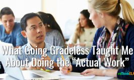 "What Going Gradeless Taught Me About Doing the ""Actual Work"""