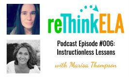 reThink ELA #006: Interview with Marisa Thompson