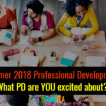 What Summer 2018 PD Are You Excited About?