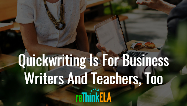 Quickwriting for Business and Teachers