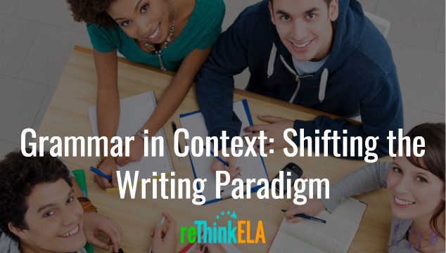 Grammar in Context: Shifting the Writing Paradigm