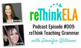 reThink ELA #009: Teaching Grammar In Context