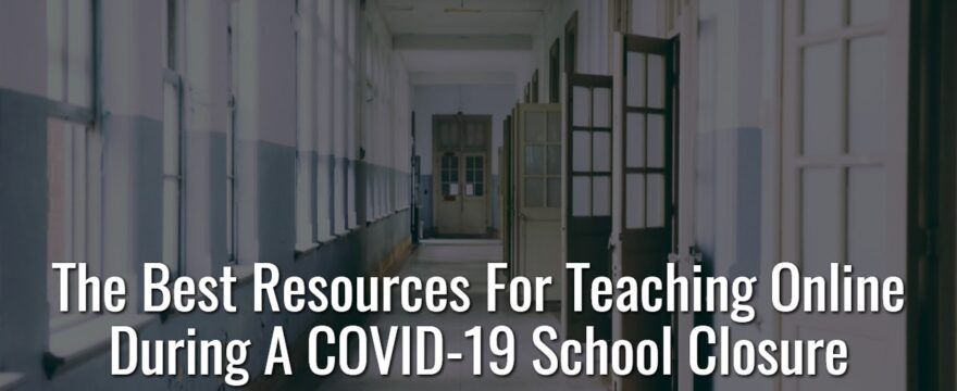 Resources for Teaching During a COVID-19 School Closure